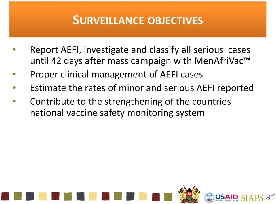management of AEFI cases Estimate the rates of minor and serious AEFI reported
