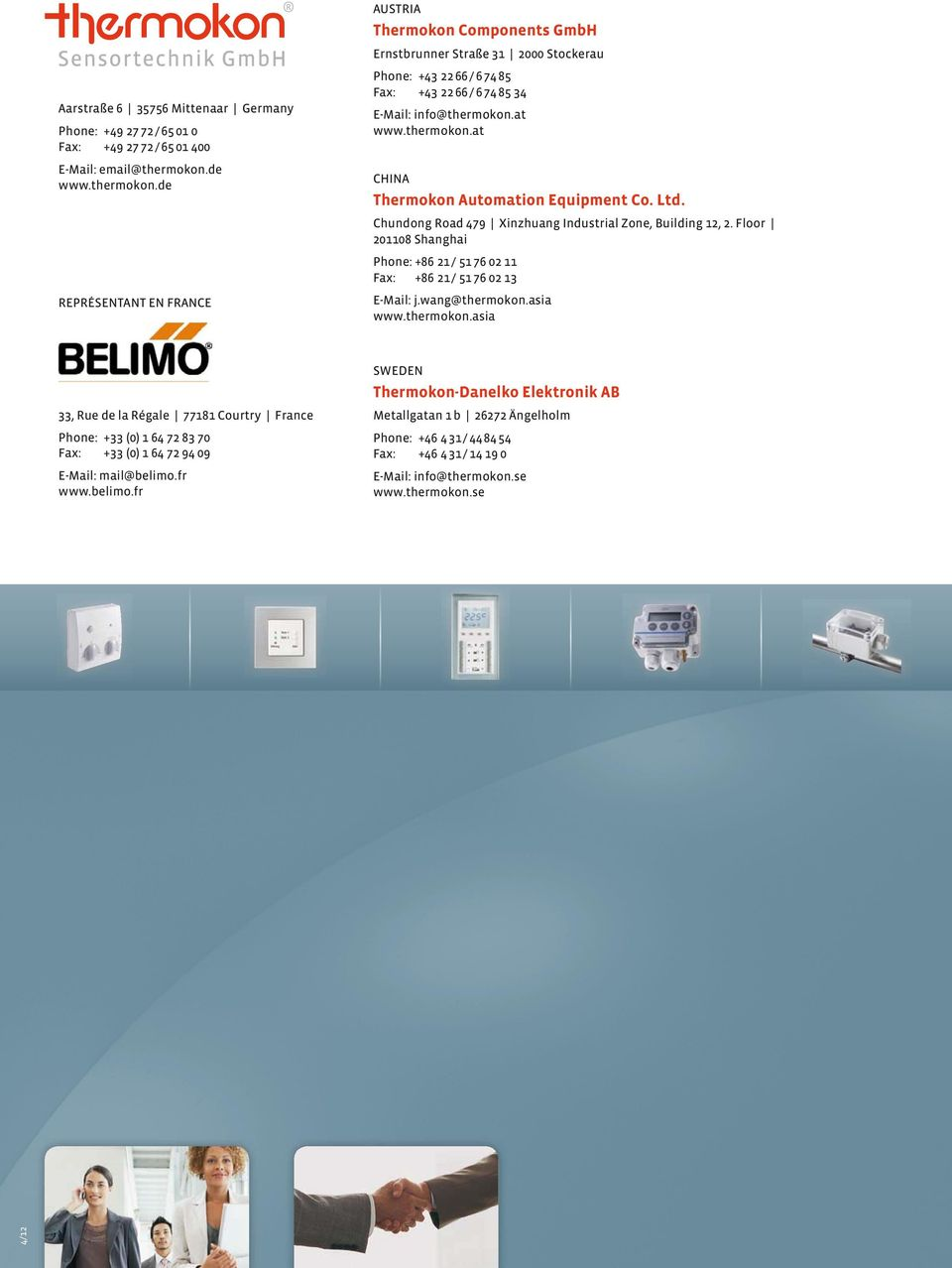 thermokon.at CHINA Thermokon Automation Equipment Co. Ltd. Chundong Road 479 Xinzhuang Industrial Zone, Building 12, 2.