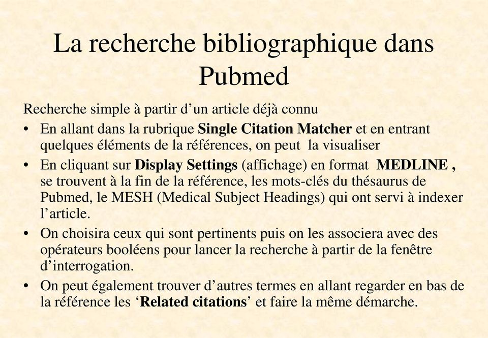 le MESH (Medical Subject Headings) qui ont servi à indexer l article.