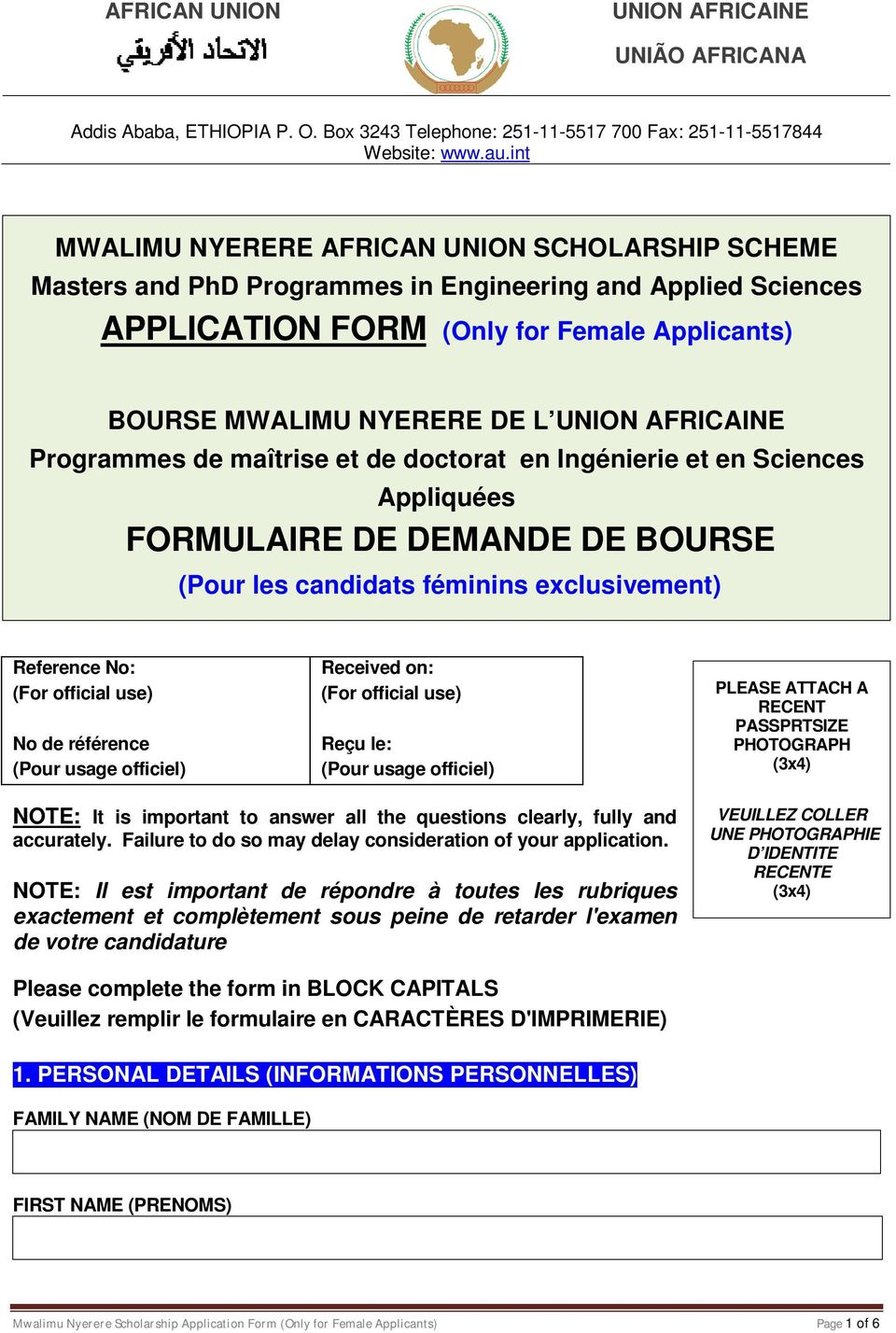 AFRICAINE Programmes de maîtrise et de doctorat en Ingénierie et en Sciences Appliquées FORMULAIRE DE DEMANDE DE BOURSE (Pour les candidats féminins exclusivement) Reference No: (For official use) No