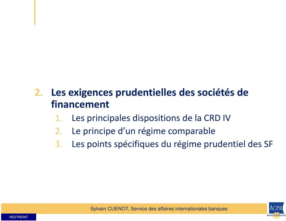 Les principales dispositions de la CRD IV 2.