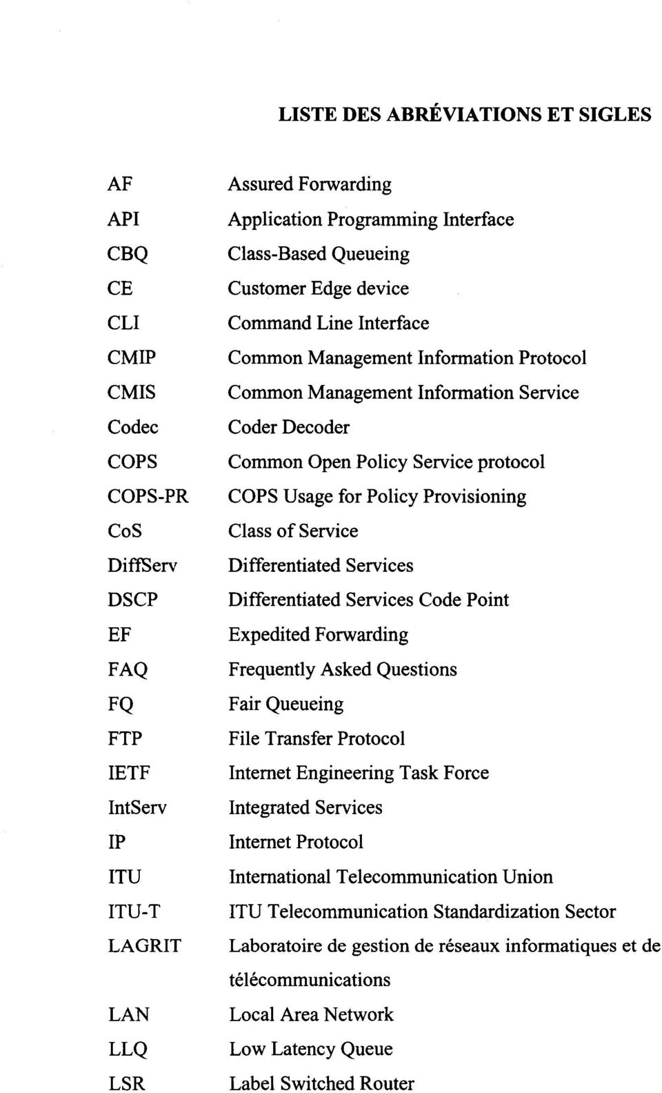 Service protocol COPS Usage for Policy Provisioning Class of Service Differentiated Services Differentiated Services Code Point Expedited Forwarding Frequently Asked Questions Fair Queueing File