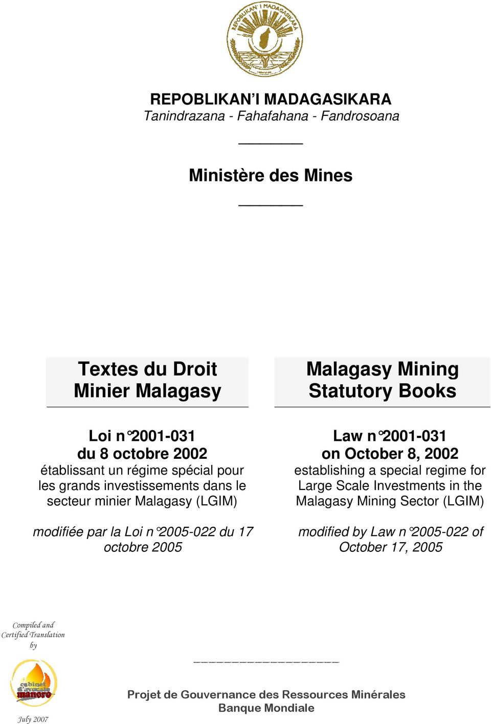 Malagasy Mining Statutory Books Law n 2001-031 on October 8, 2002 establishing a special regime for Large Scale Investments in the Malagasy Mining Sector