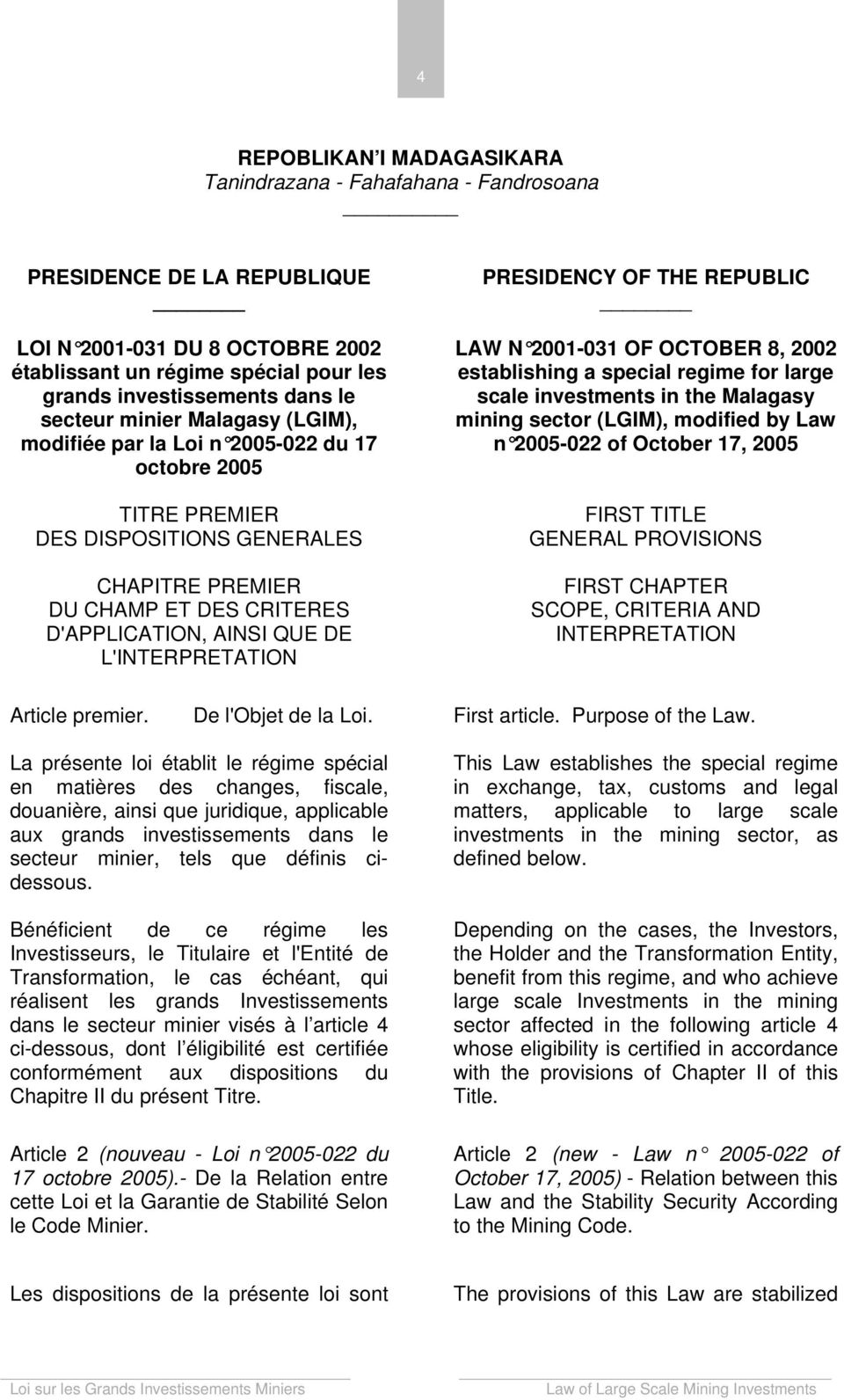 modified by Law modifiée par la Loi n 2005-022 du 17 n 2005-022 of October 17, 2005 octobre 2005 TITRE PREMIER DES DISPOSITIONS GENERALES CHAPITRE PREMIER DU CHAMP ET DES CRITERES D'APPLICATION,