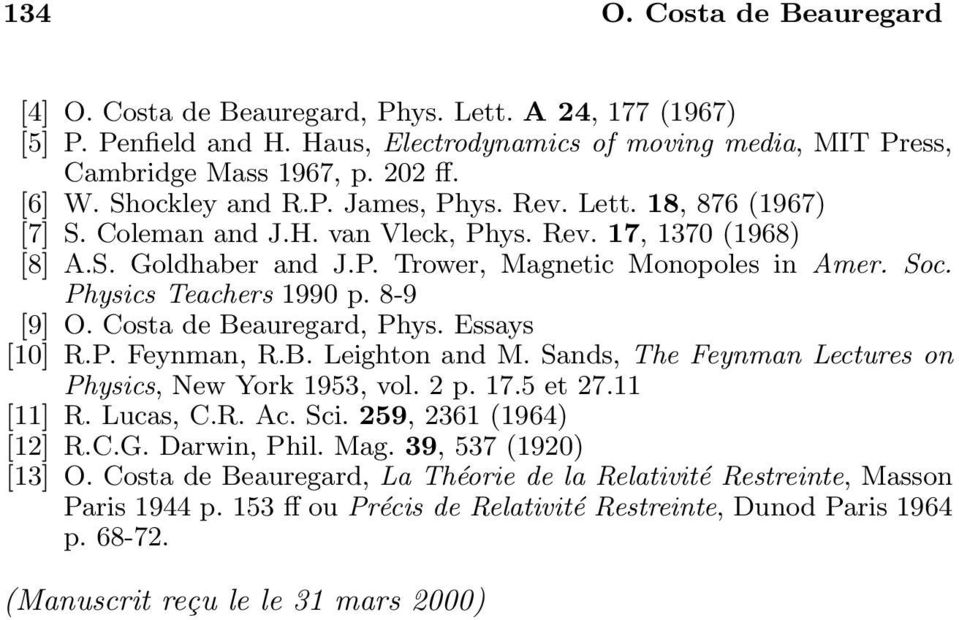 Physics Teachers 1990 p. 8-9 [9] O. Costa de Beauregard, Phys. Essays [10] R.P. Feynman, R.B. Leighton and M. Sands, The Feynman Lectures on Physics, New York 1953, vol. 2 p. 17.5 et 27.11 [11] R.