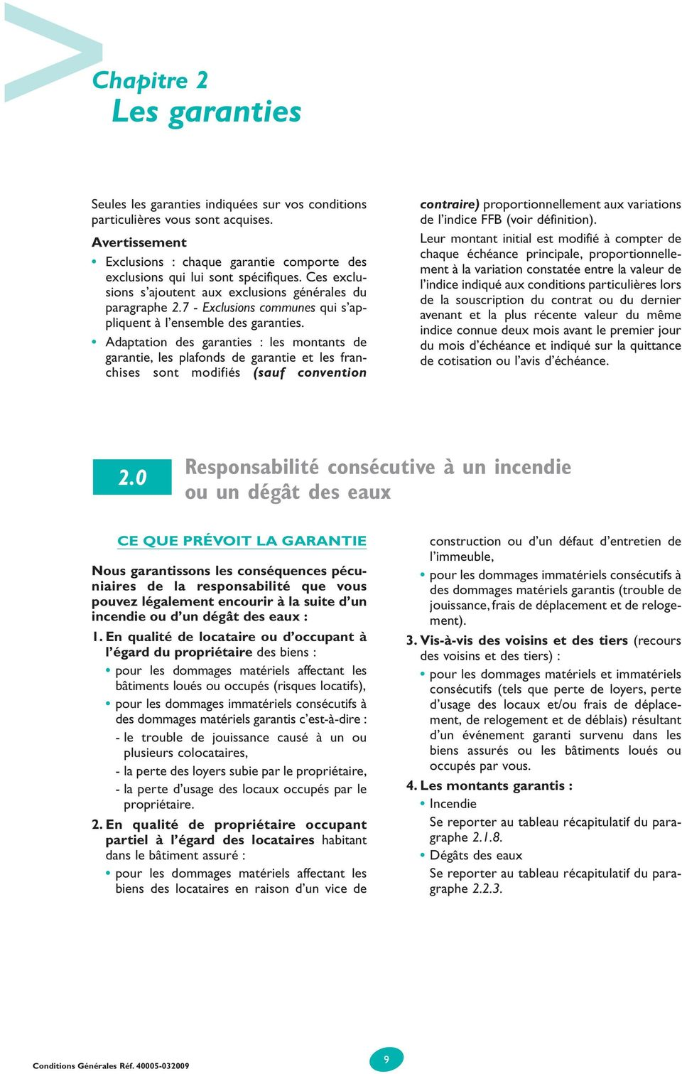 7 - Exclusions communes qui s appliquent à l ensemble des garanties.