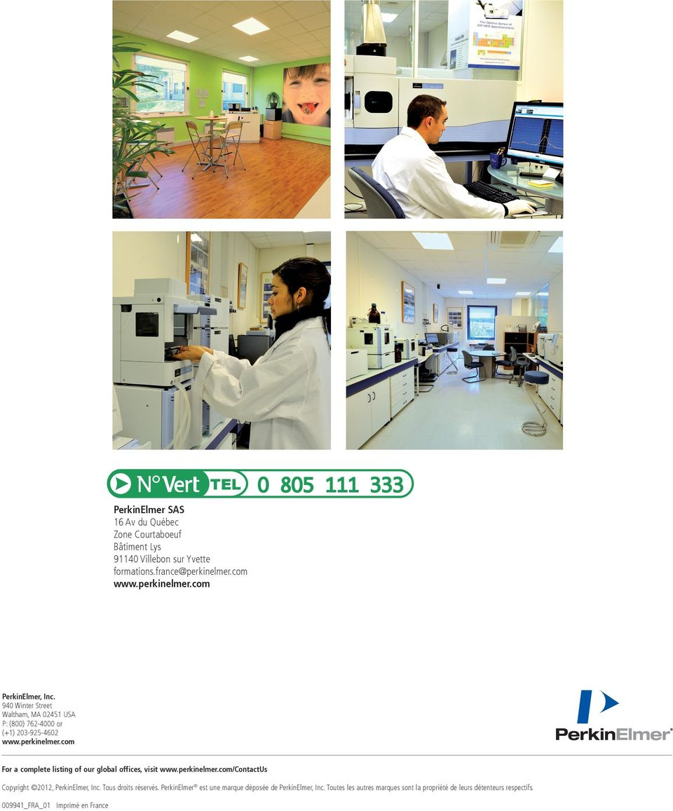 com For a complete listing of our global offices, visit www.perkinelmer.com/contactus Copyright 2012, PerkinElmer, Inc.