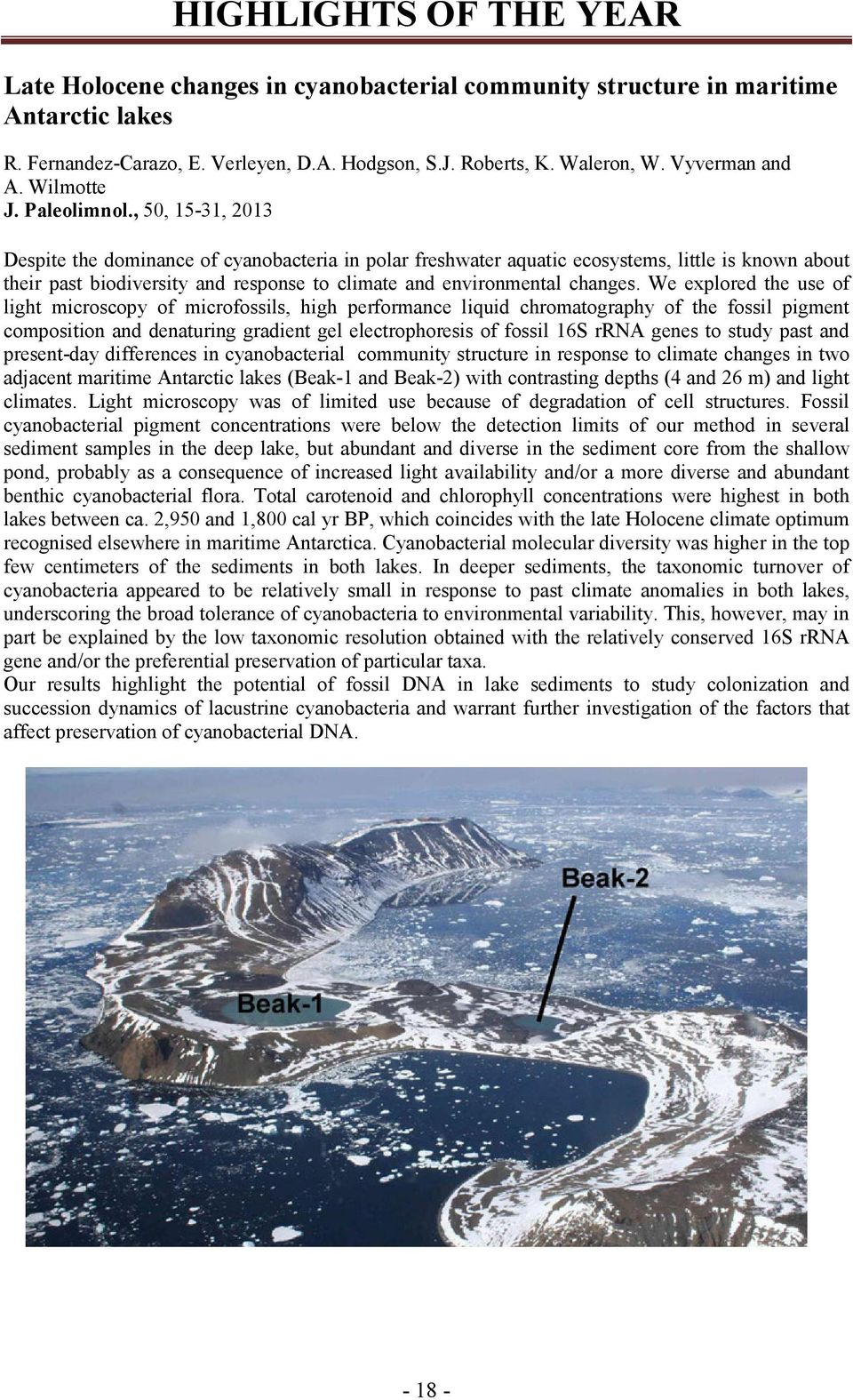 , 50, 15-31, 2013 Despite the dominance of cyanobacteria in polar freshwater aquatic ecosystems, little is known about their past biodiversity and response to climate and environmental changes.