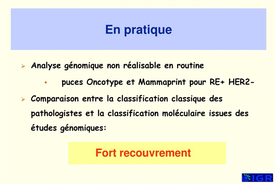 entre la classification classique des pathologistes et la