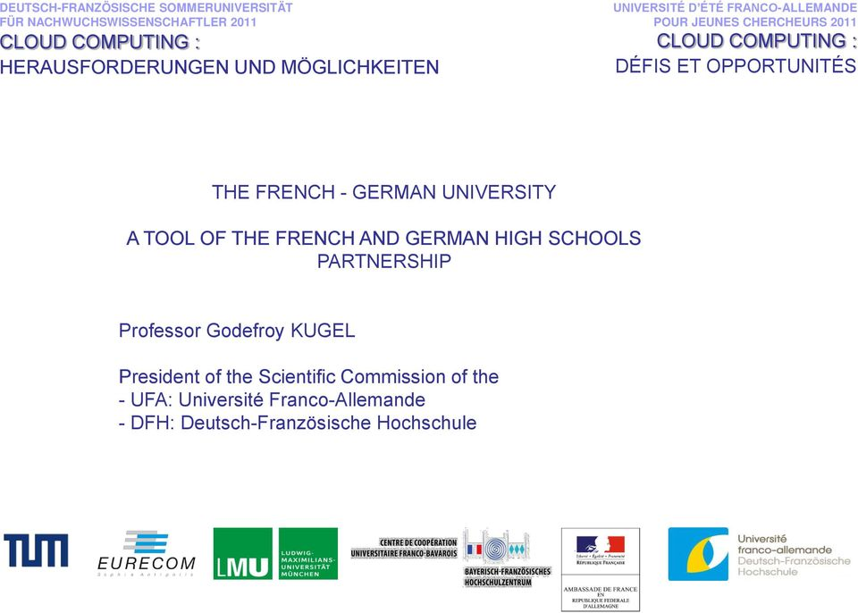 FRENCH - GERMAN UNIVERSITY A TOOL OF THE FRENCH AND GERMAN HIGH SCHOOLS PARTNERSHIP Professor Godefroy KUGEL 17.