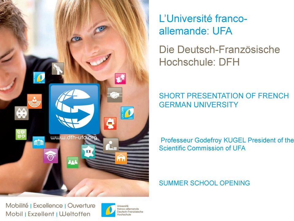 PRESENTATION OF FRENCH GERMAN UNIVERSITY Professeur Godefroy