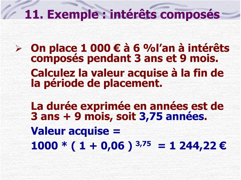 Calculez la valeur acquise à la fin de la période de placement.