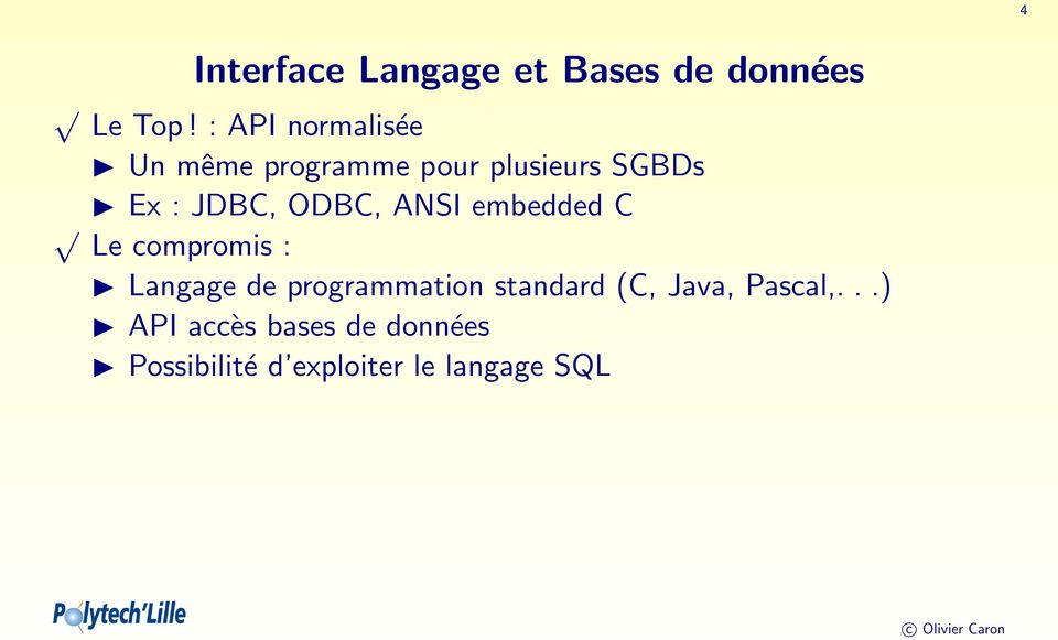 ODBC, ANSI embedded C Le compromis : Langage de programmation
