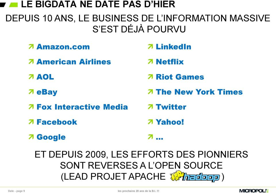 com American Airlines AOL ebay Fox Interactive Media Facebook Google LinkedIn Netflix