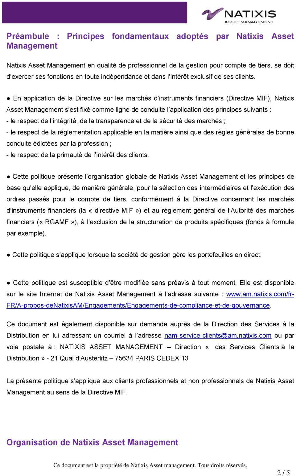 En application de la Directive sur les marchés d instruments financiers (Directive MIF), Natixis Asset Management s est fixé comme ligne de conduite l application des principes suivants : - le