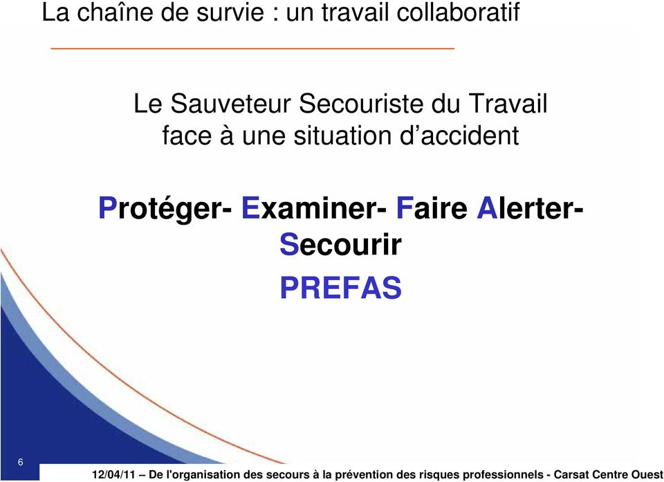 Travail face à une situation d accident