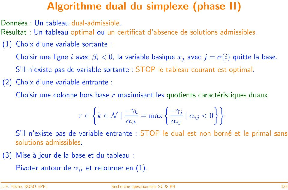 S il n existe pas de variable sortante : STOP le tableau courant est optimal.