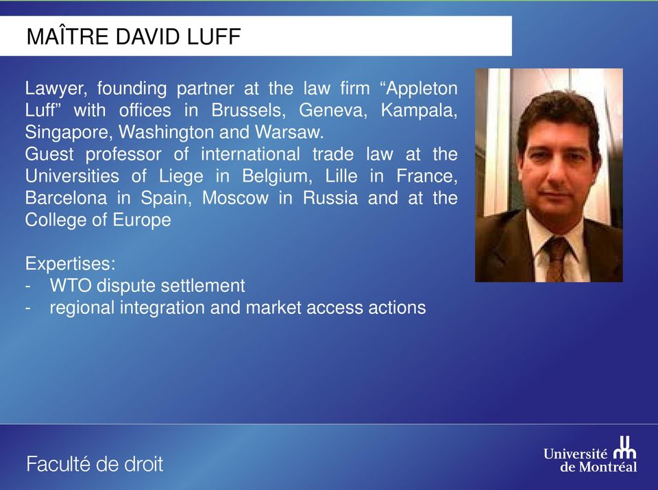 Guest professor of international trade law at the Universities of Liege in Belgium, Lille in France,