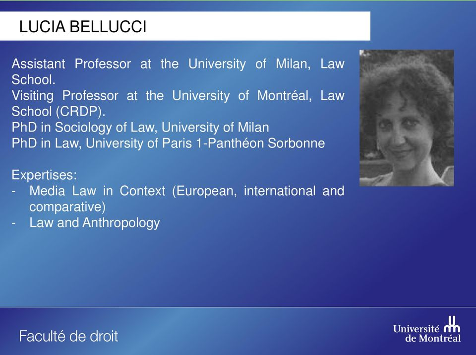PhD in Sociology of Law, University of Milan PhD in Law, University of Paris
