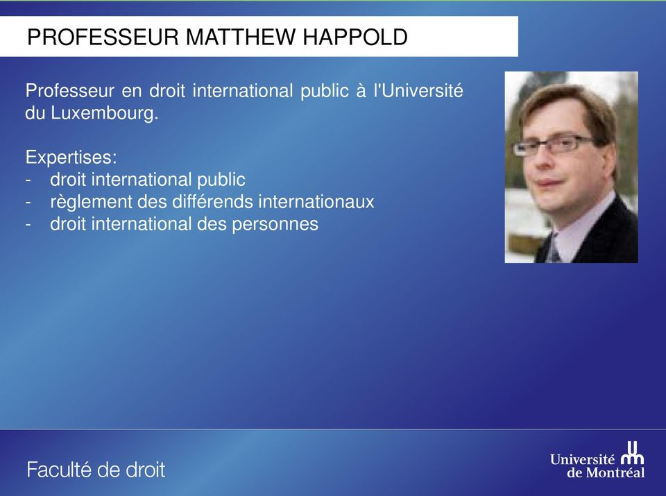 Expertises: - droit international public - règlement