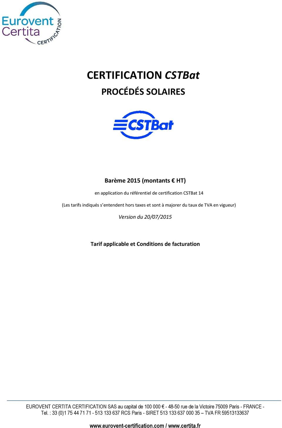 Conditions de facturation EUROVENT CERTITA CERTIFICATION SAS au capital de 100 000-48-50 rue de la Victoire 75009 Paris - FRANCE -