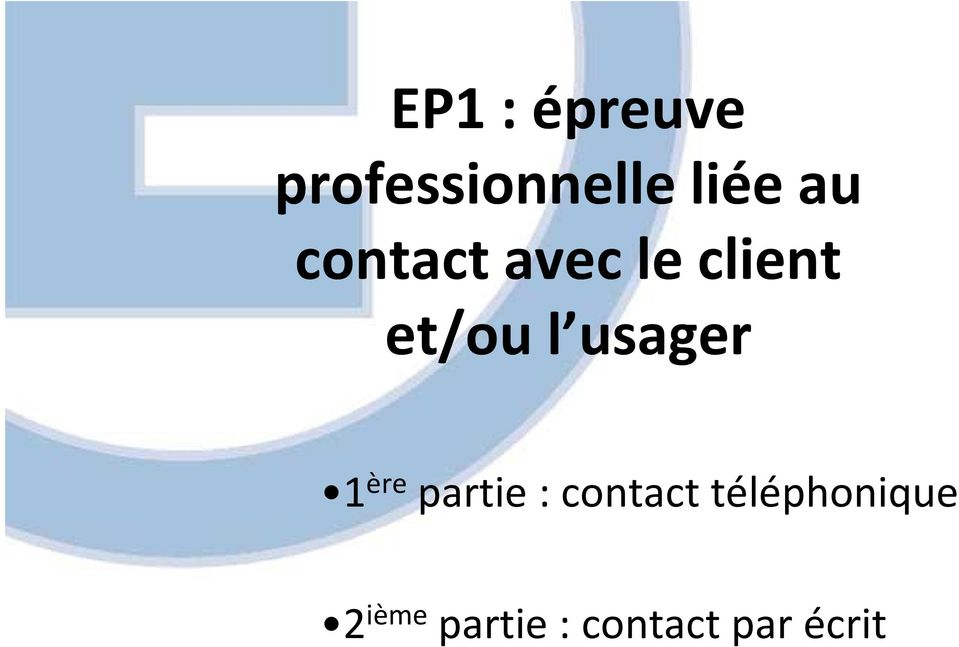usager 1 ère partie : contact