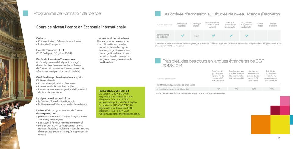 Interview d admission Options: Communication d affaires internationales Entreprise Étrangère Lieu de formation: KKK (1165 Budapest, Diósy L. u. 22-24.