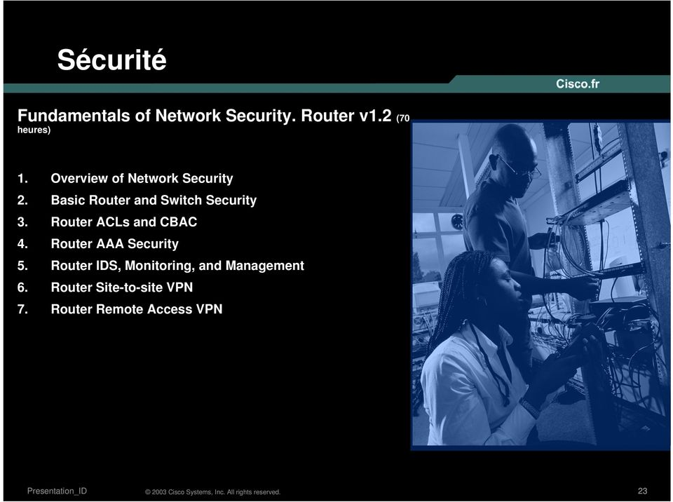 Router ACLs and CBAC 4. Router AAA Security 5.