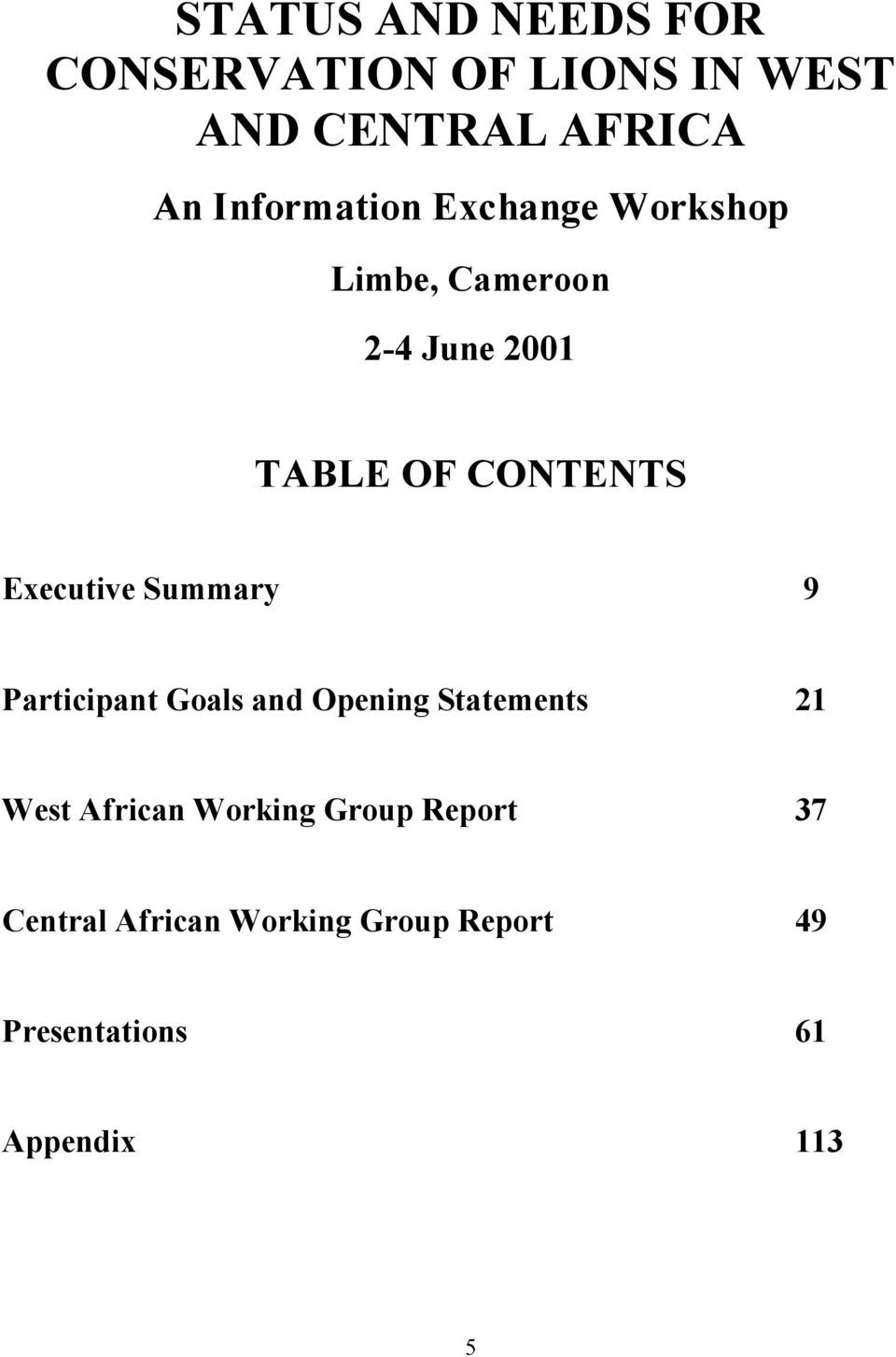 Executive Summary 9 Participant Goals and Opening Statements 21 West African