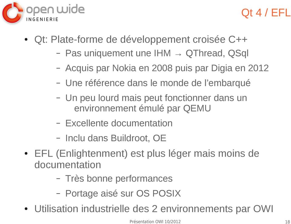 environnement émulé par QEMU Excellente documentation Inclu dans Buildroot, OE EFL (Enlightenment) est plus léger mais