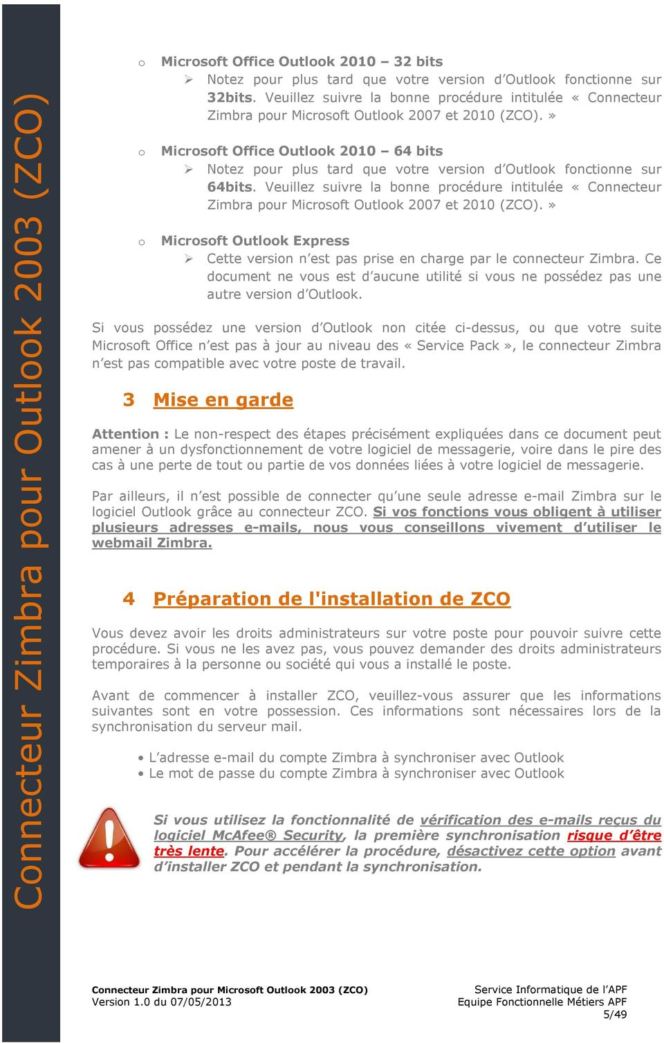 » Microsoft Office Outlook 2010 64 bits Notez pour plus tard que votre version d Outlook fonctionne sur 64bits.