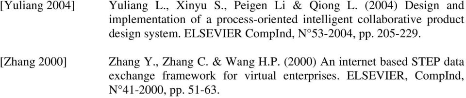 design system. ELSEVIER CompInd, N 53-2004, pp. 205-229. Zhang Y., Zhang C. & Wang H.P.