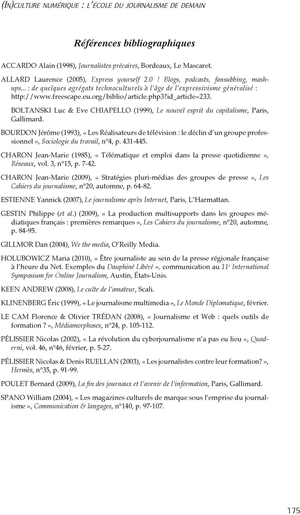 id_article=233. BOLTANSKI Luc & Eve CHIAPELLO (1999), Le nouvel esprit du capitalisme, Paris, Gallimard.