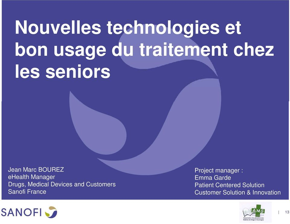 Devices and Customers Sanofi France Project manager : Emma