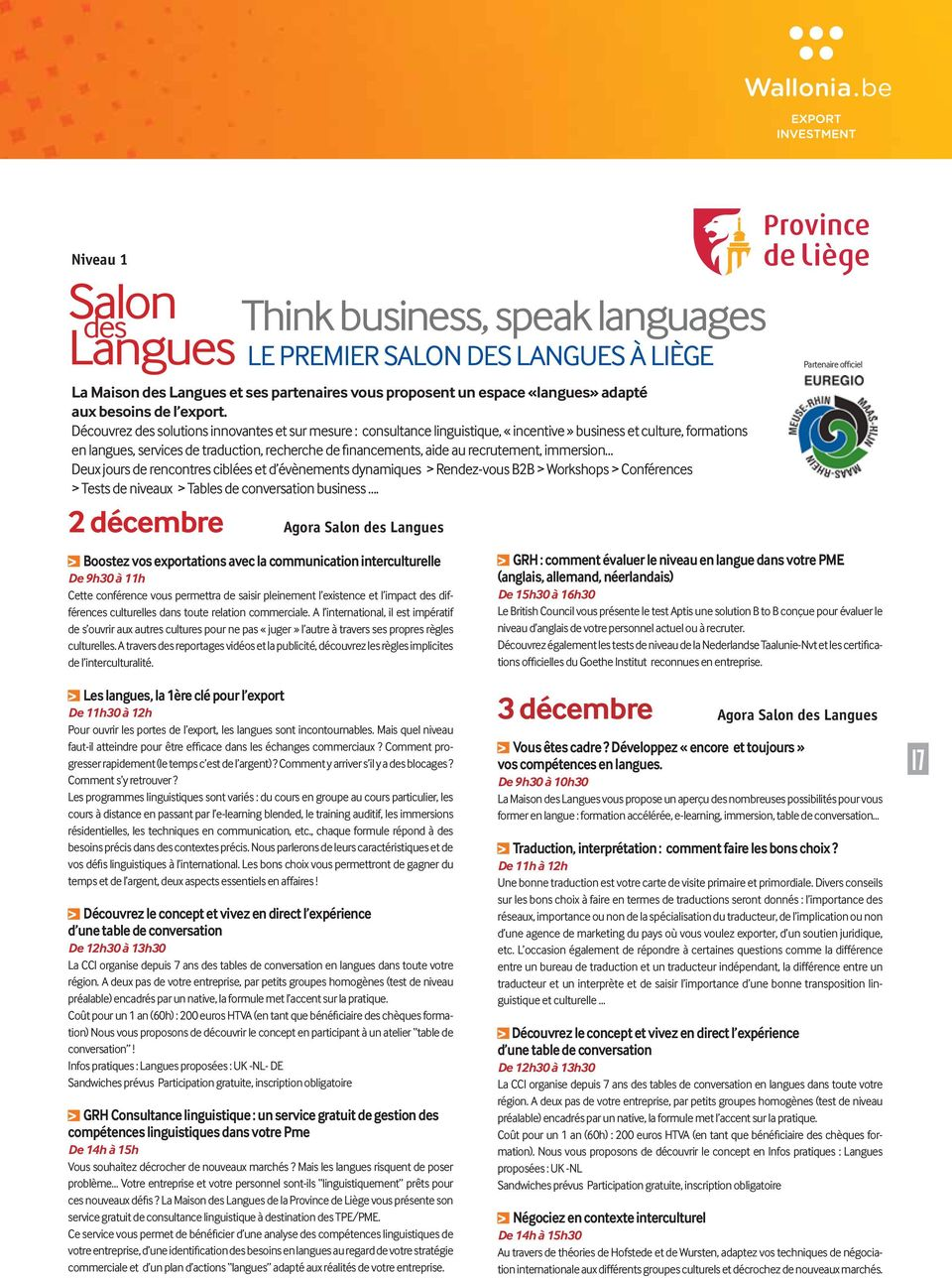 Découvrez des solutions innovantes et sur mesure : consultance linguistique, «incentive» business et culture, formations en langues, services de traduction, recherche de financements, aide au