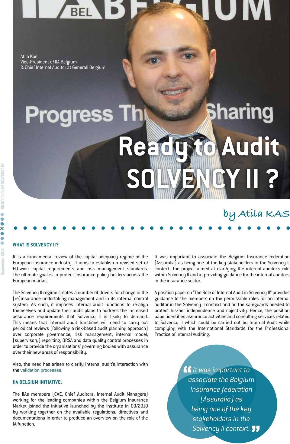 The ultimate goal is to protect insurance policy holders across the European market. Ready to Audit Solvency II?