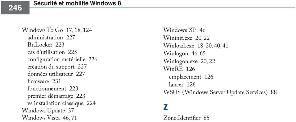 223 vs installation classique 224 Windows Update 37 Windows Vista 46, 71 Windows XP 46 Wininit.exe 20, 22 Winload.