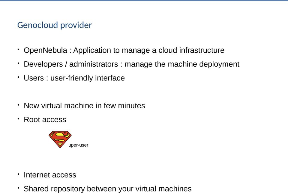 deployment Users : user-friendly interface New virtual machine in few