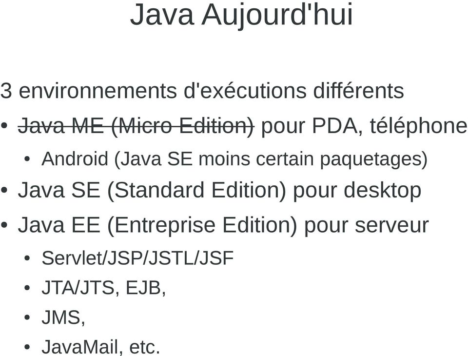 paquetages) Java SE (Standard Edition) pour desktop Java EE