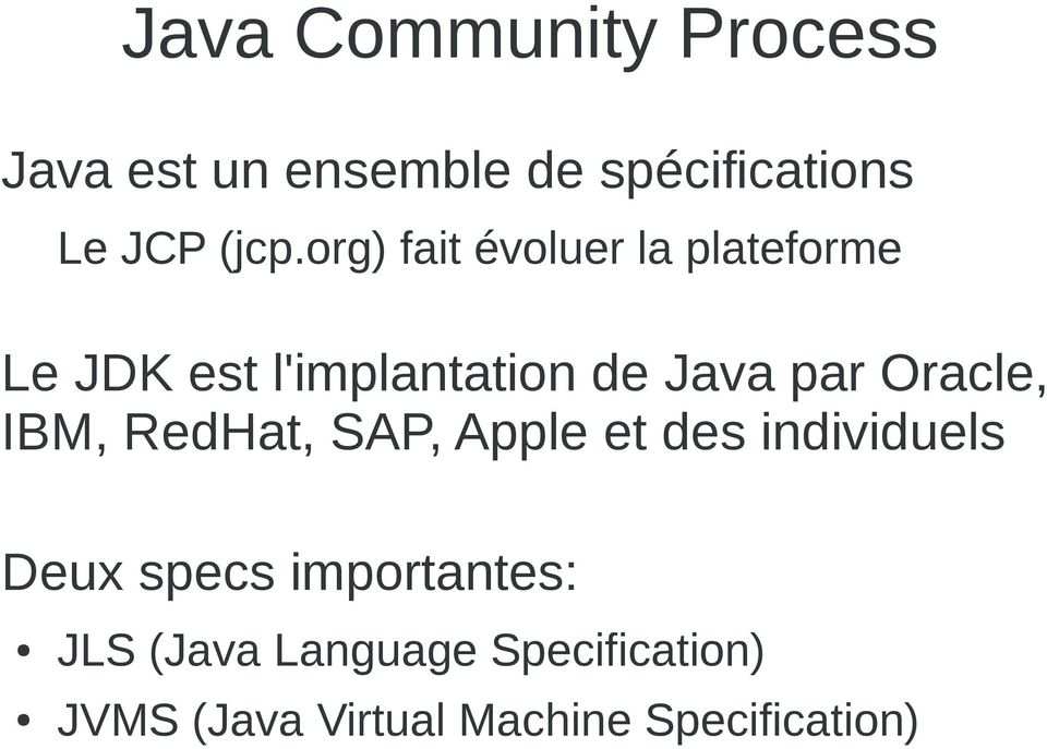 Oracle, IBM, RedHat, SAP, Apple et des individuels Deux specs