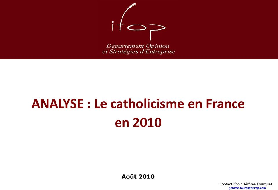 Ifop - Analyse : Le catholicisme en France