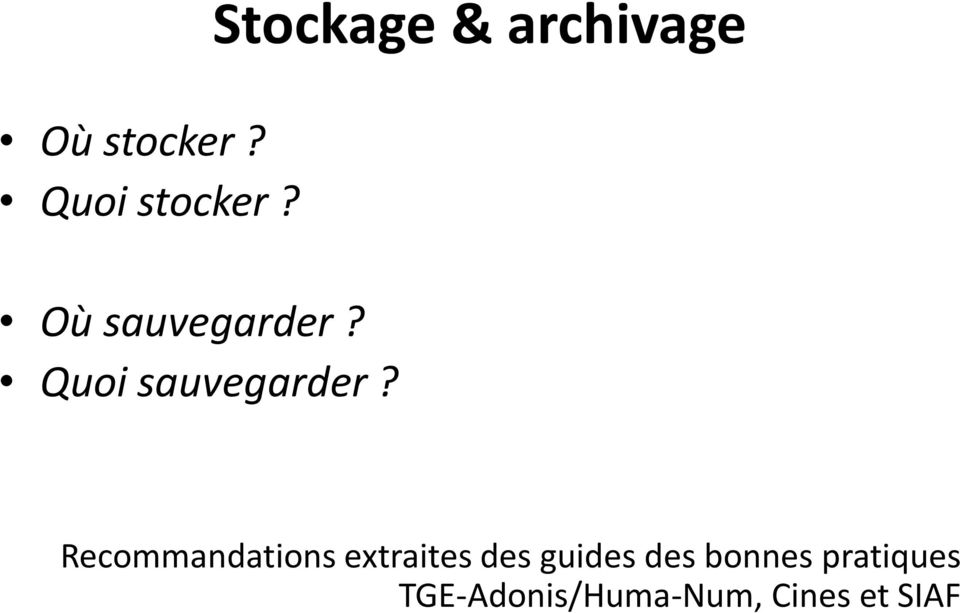 Stockage & archivage Recommandations