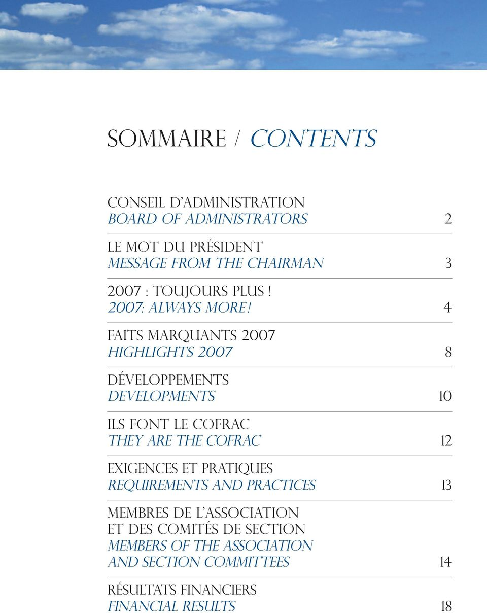4 Faits marquants 2007 Highlights 2007 8 Développements DEVELOPMENTS 10 Ils font le COFRAC They are the Cofrac 12