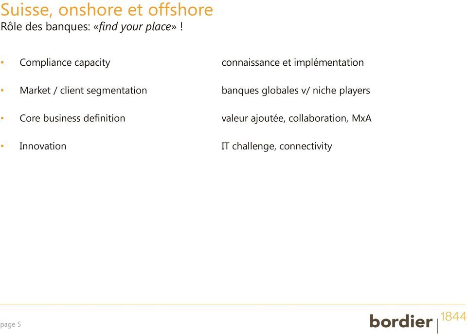 segmentation banques globales v/ niche players Core business