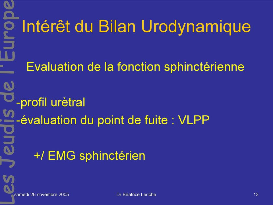 -évaluation du point de fuite : VLPP +/ EMG