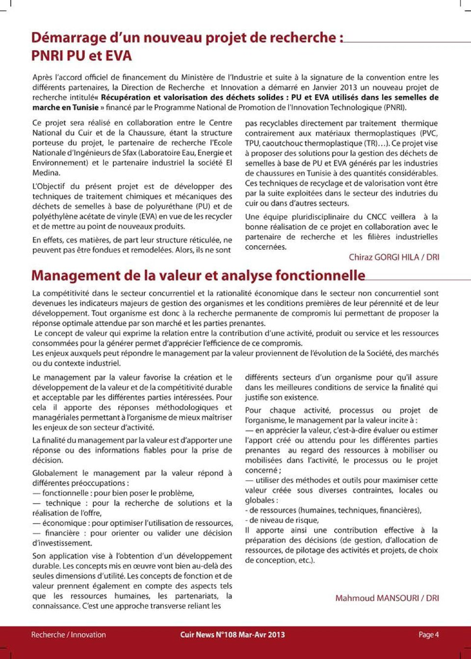 marche en Tunisie» financé par le Programme National de Promotion de l'innovation Technologique (PNRI).