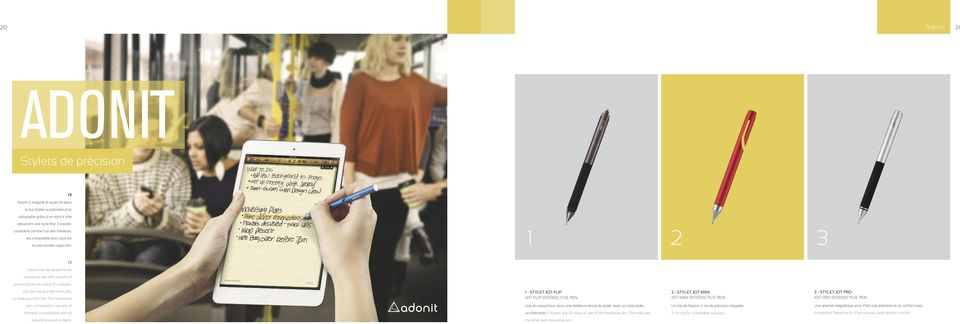 1 2 3 Adonit has designed the Jot interactive pen with the aim of producing the accuracy of a calligraphy pen using a ball-point pen, by drawing a thin line.