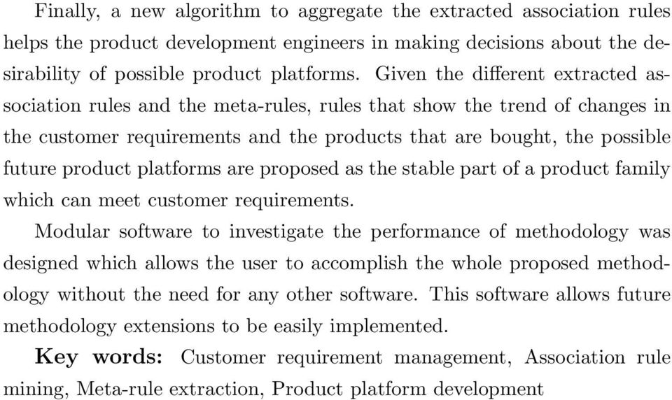 platforms are proposed as the stable part of a product family which can meet customer requirements.