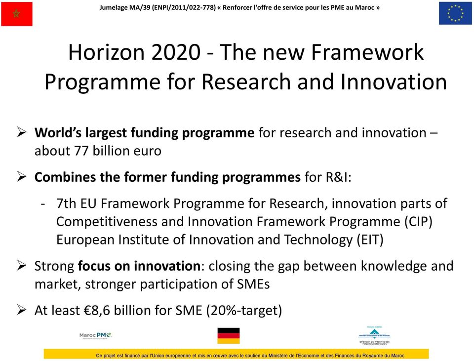 innovation parts of Competitiveness and Innovation Framework Programme (CIP) European Institute of Innovation and Technology (EIT)