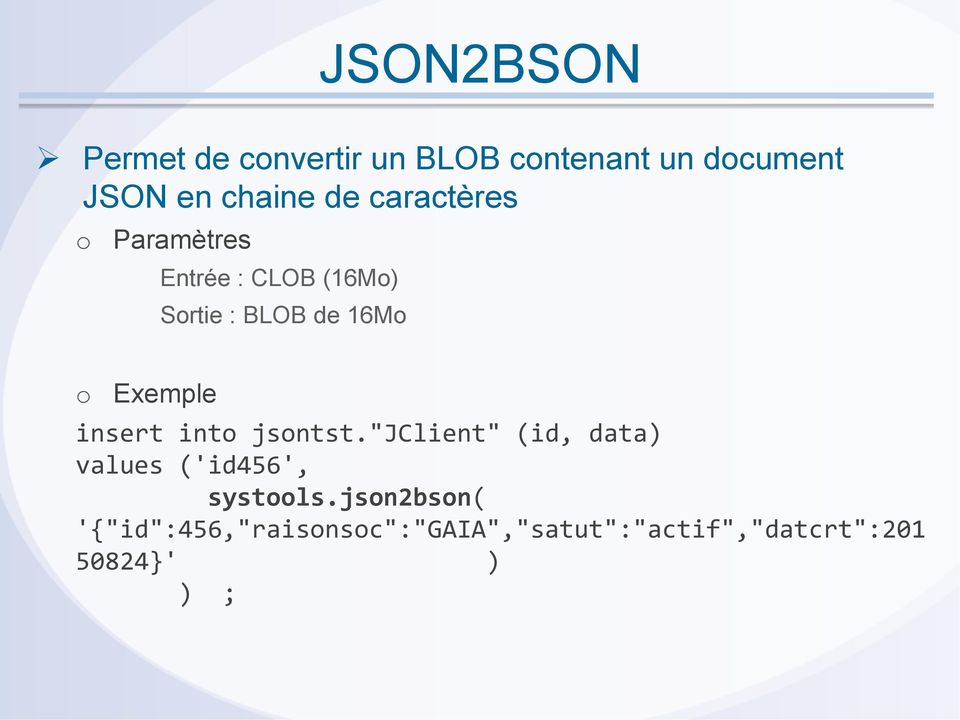 "Exemple insert int jsntst.""jclient"" (id, data) values ('id456', systls."